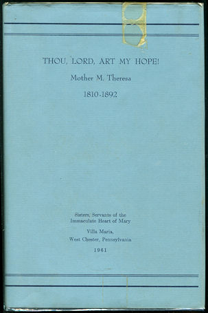 Image for Thou, Lord, Art My Hope! : The Life of Mother M. Theresa, A Pioneer of the Sisters, Servants of the Immaculate Heart of Mary, 1810-1892