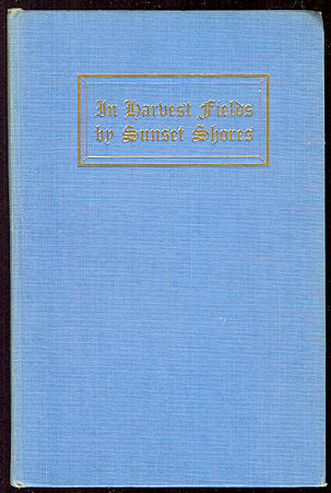 Image for In Harvest Fields by Sunset Shores : The Work of the Sisters of Notre Dame on the Pacific Coast, Diamond Jubilee Edition, 1851-1926