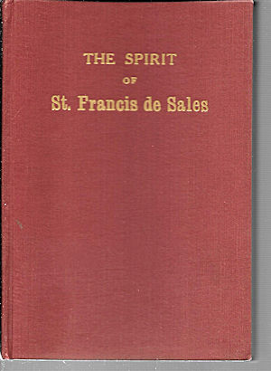 Image for The spirit of St. Francis de Sales, trans. Cornelius J. Warren