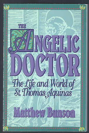 Image for The Angelic Doctor : The Life and World of St. Thomas Aquinas