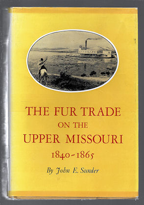 Image for The Fur Trade on the Upper Missouri, 1840-1865