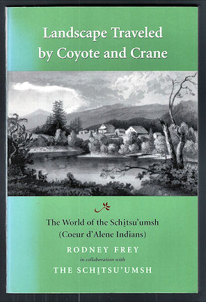 Image for Landscape Traveled by Coyote and Crane : The World of the Schitsu'umsh (Coeur d'Alene Indians)