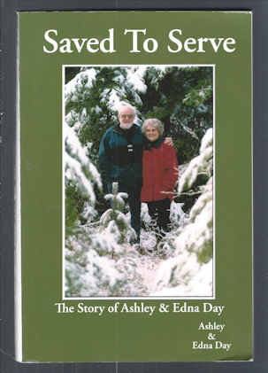 Image for Saved to Serve :  the Story of Ashley & Edna Day
