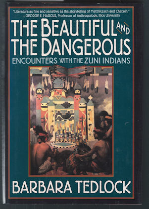 Image for The Beautiful and the Dangerous : Encounters With the Zuni Indians