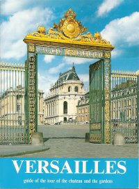 Image for Versailles : Guide of the Tour of the Chateau and the Gardens