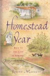 Image for Homestead Year : Back to the Land in the Suburbs