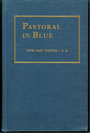 Image for Pastoral In Blue - The Story of Mother M. Casimur 1850-1929