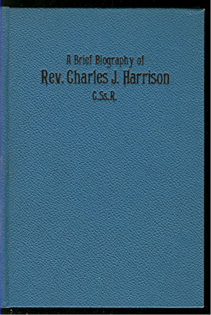 Image for Father Charlie : A Brief Biography of Rev. Charles J. Harrison, C.Ss.R.